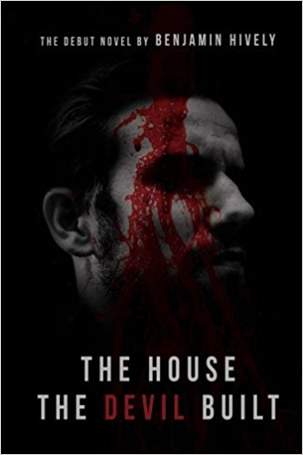 benjamin hively house the devil built cover