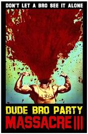 dude bro party massacre